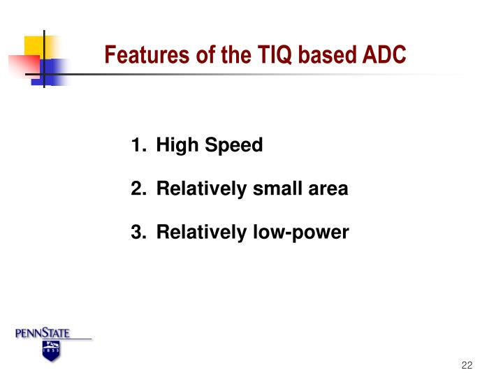 Features of the TIQ based ADC