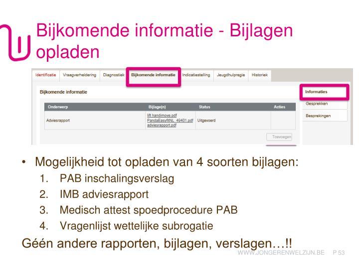 Bijkomende informatie - Bijlagen opladen