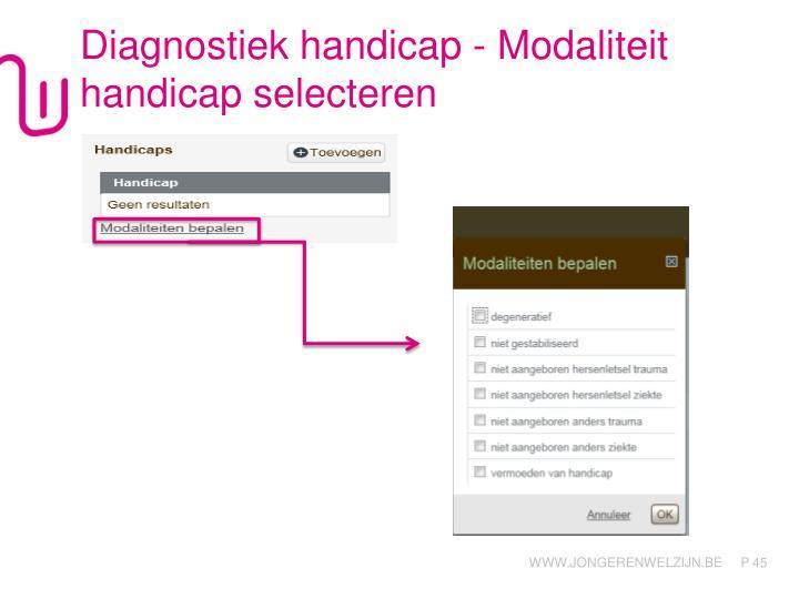 Diagnostiek handicap - Modaliteit handicap selecteren