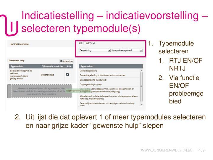 Indicatiestelling – indicatievoorstelling – selecteren typemodule(s)
