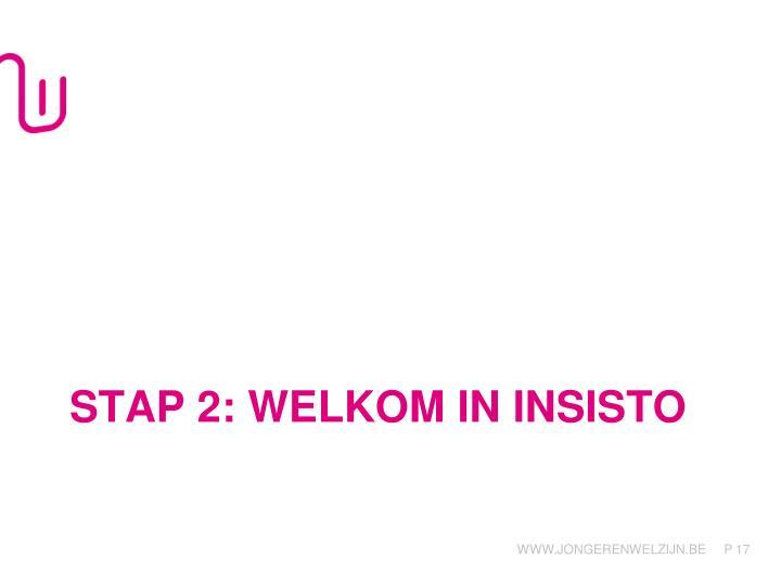 Stap 2: welkom in