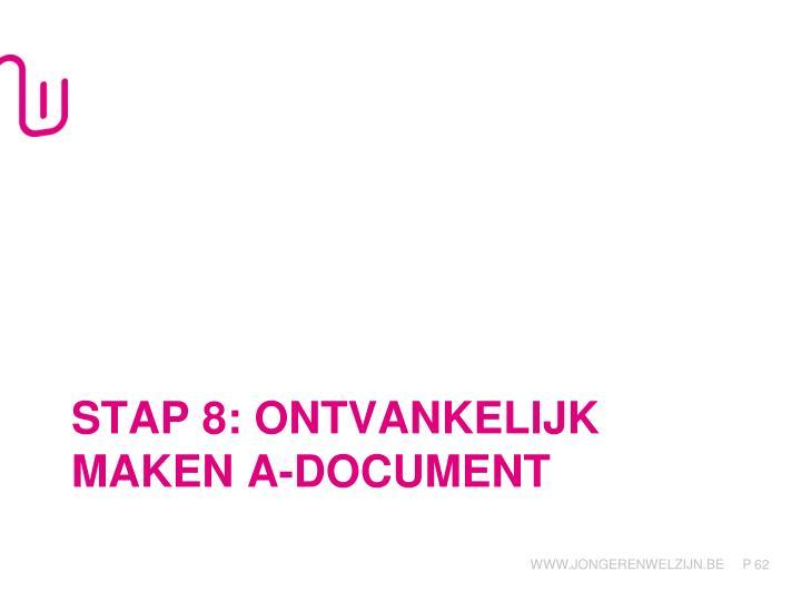 Stap 8: ontvankelijk maken A-document