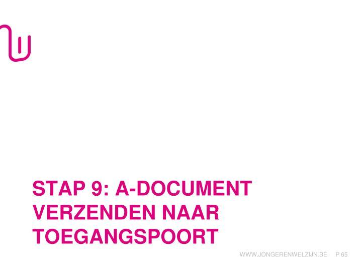 Stap 9: a-document verzenden naar toegangspoort