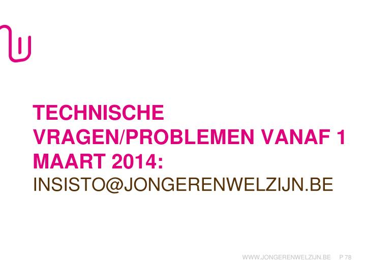 Technische vragen/problemen vanaf 1 maart 2014: