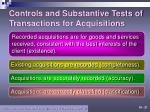 controls and substantive tests of transactions for acquisitions