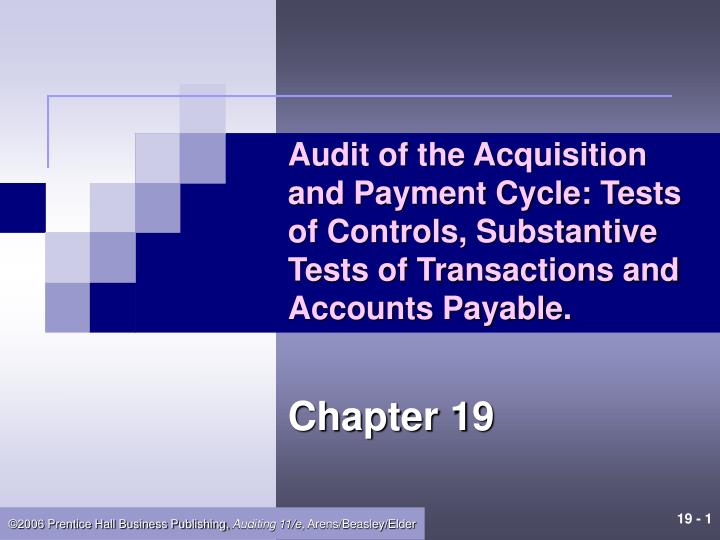 Audit of the Acquisition and Payment Cycle: Tests of Controls, Substantive Tests of Transactions and...