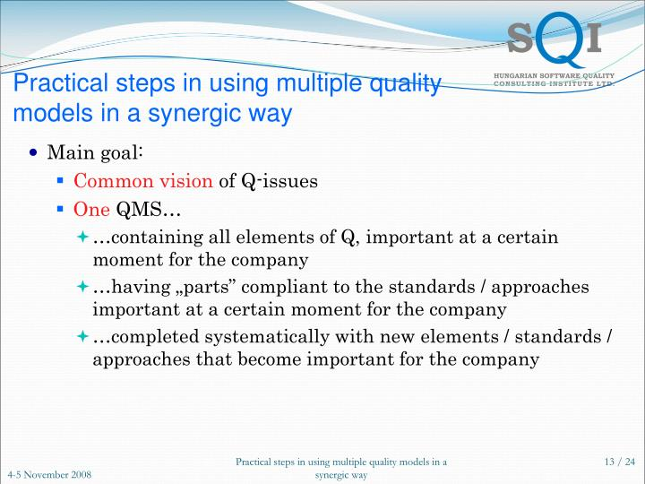 Practical steps in using multiple quality models in a synergic way