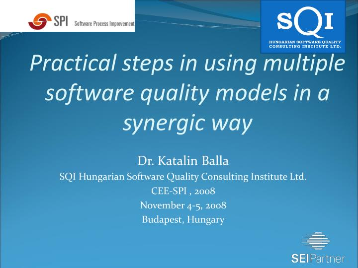 Practical steps in using multiple software quality models in a synergic way