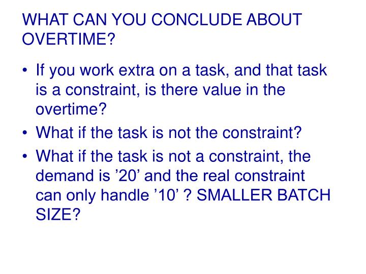 WHAT CAN YOU CONCLUDE ABOUT OVERTIME?