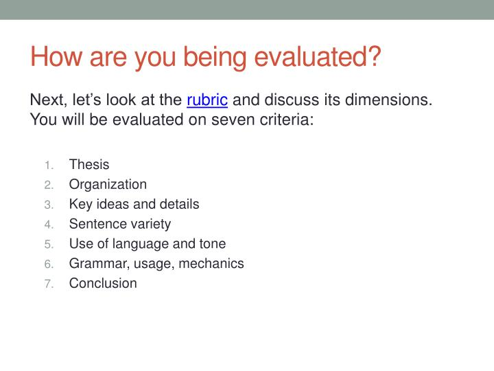 How are you being evaluated?