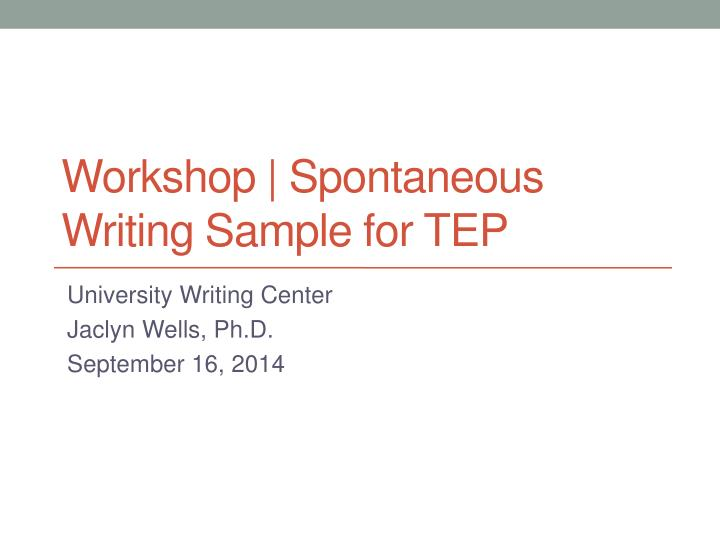 Workshop spontaneous writing sample for tep