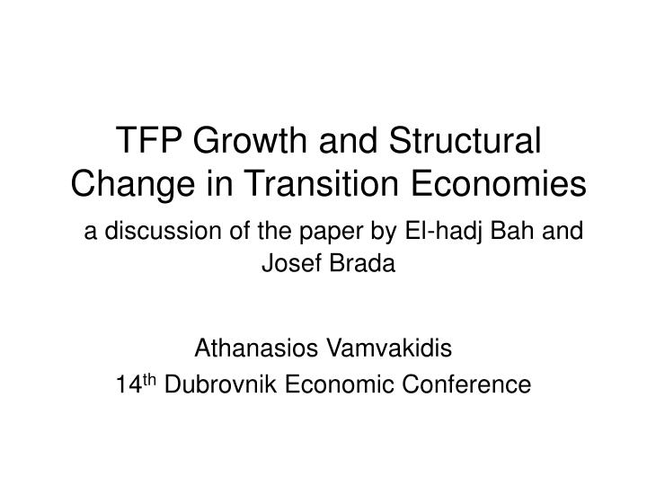 TFP Growth and Structural Change in Transition Economies