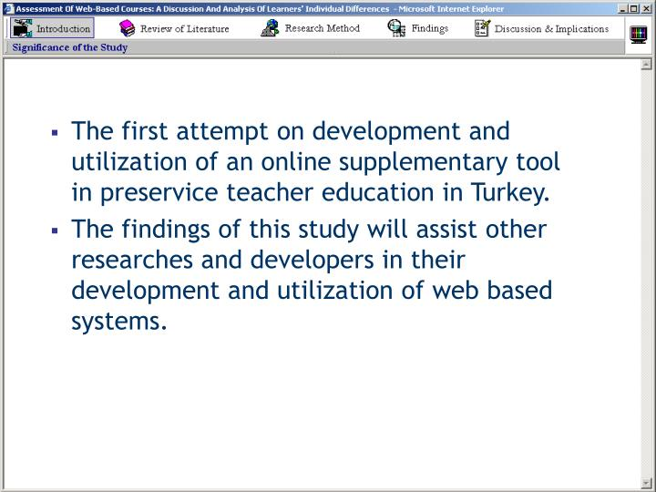 The first attempt on development and utilization of an online supplementary tool in preservice teacher education in Turkey.