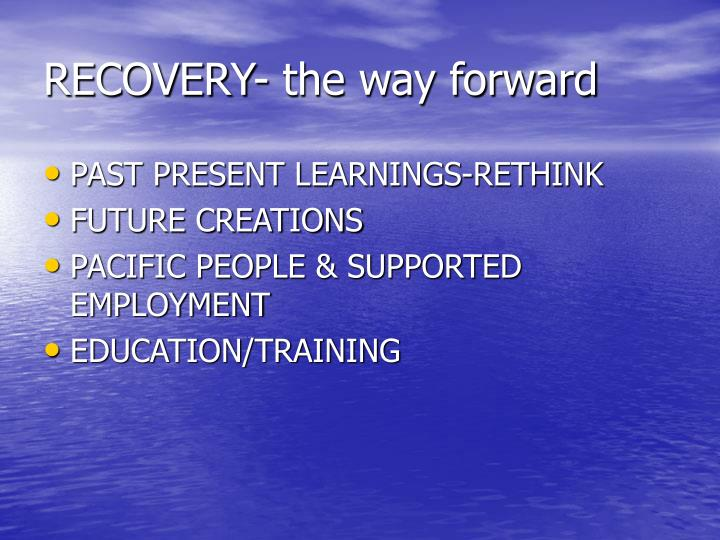 RECOVERY- the way forward