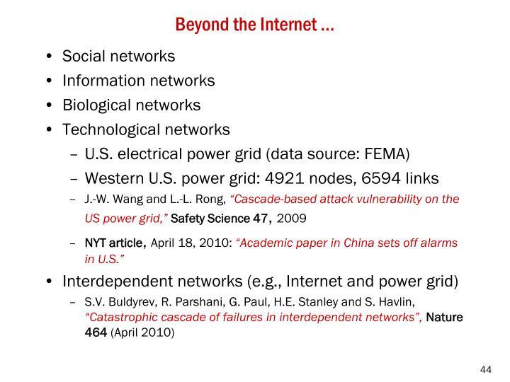 Beyond the Internet …