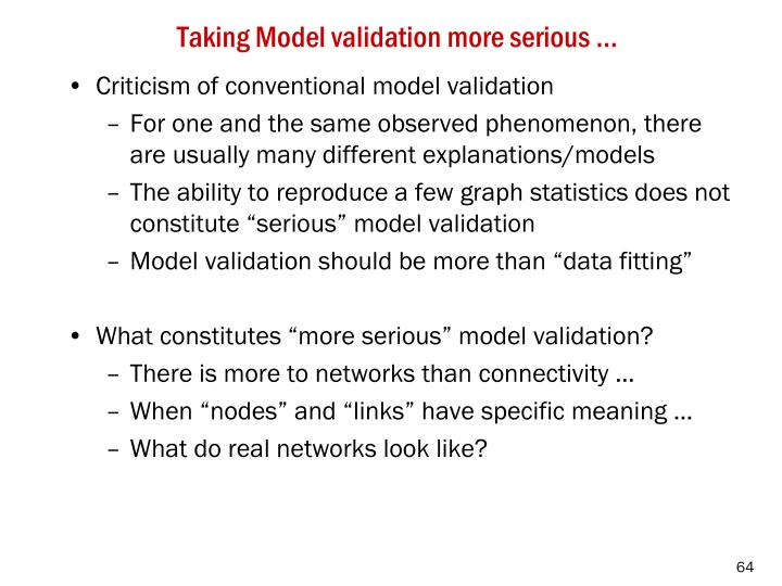 Taking Model validation more serious …