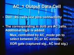 ac 1 output data cell