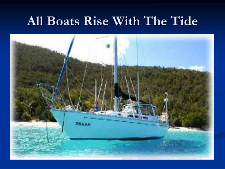 All Boats Rise With The Tide