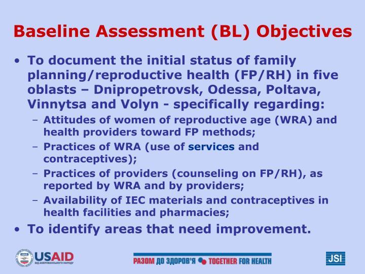 Baseline Assessment (BL) Objectives
