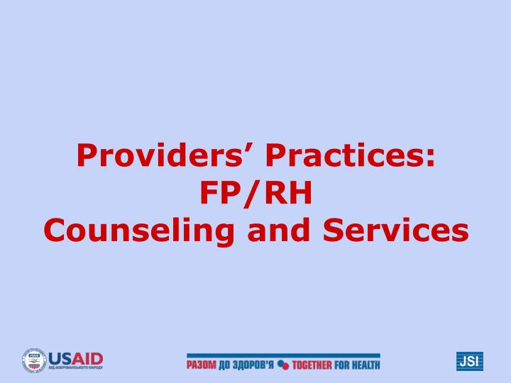 Providers' Practices: