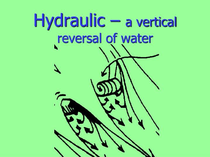 Hydraulic –