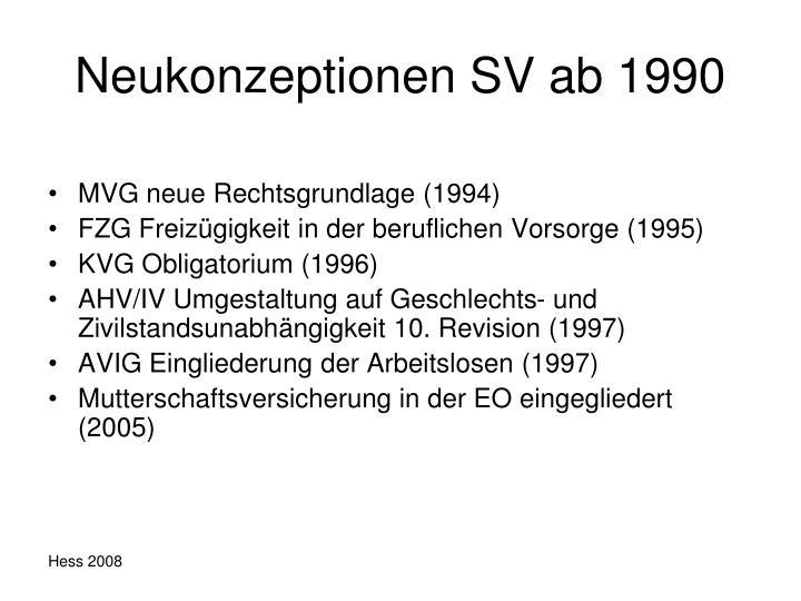 Neukonzeptionen SV ab 1990