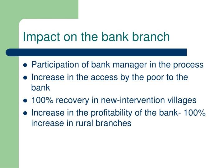 Impact on the bank branch