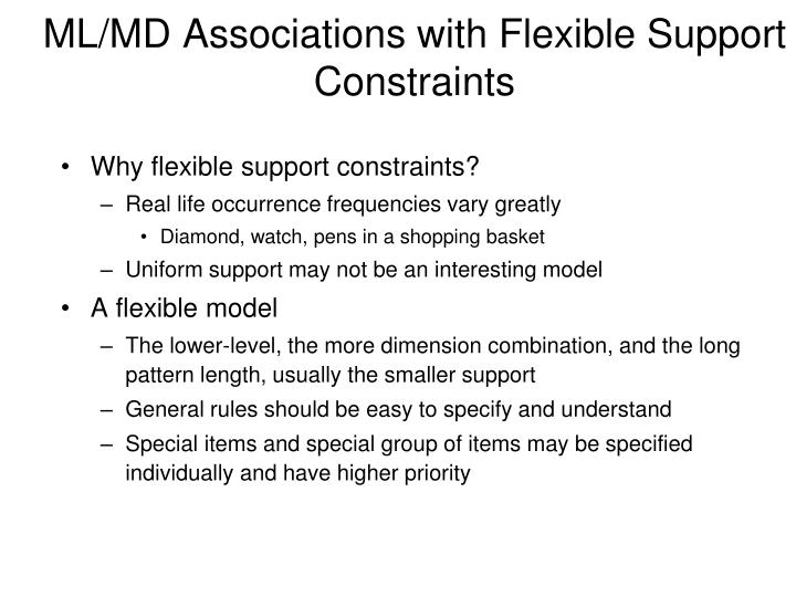 ML/MD Associations with Flexible Support Constraints