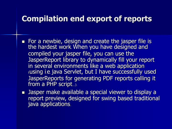 Compilation end export of reports