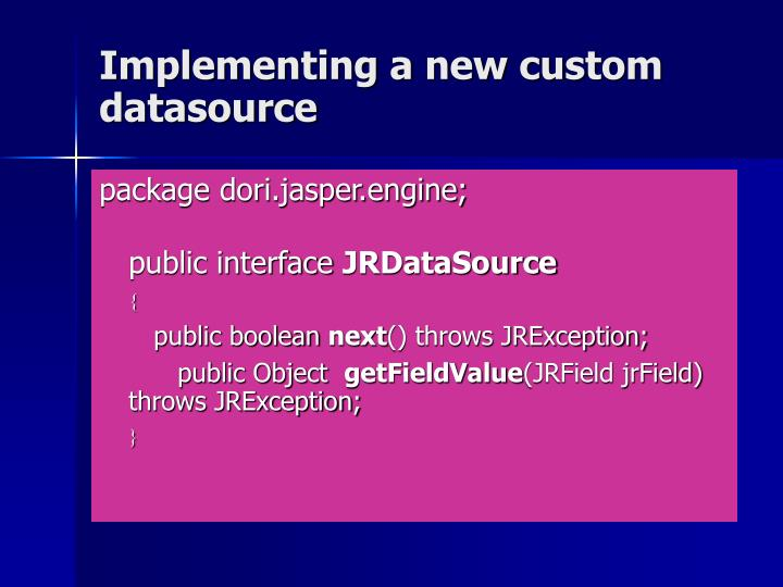 Implementing a new custom datasource