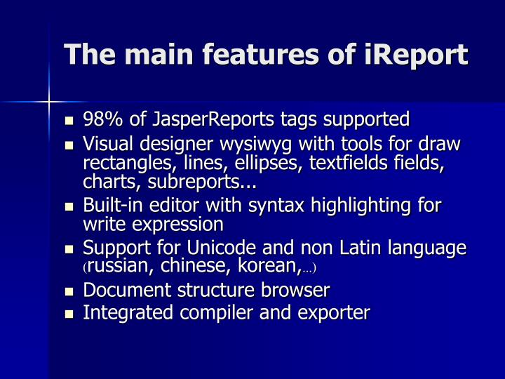 The main features of iReport