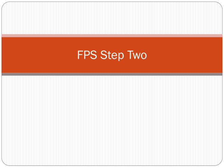 Fps step two