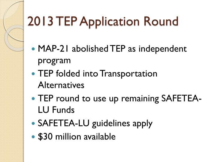 2013 TEP Application Round