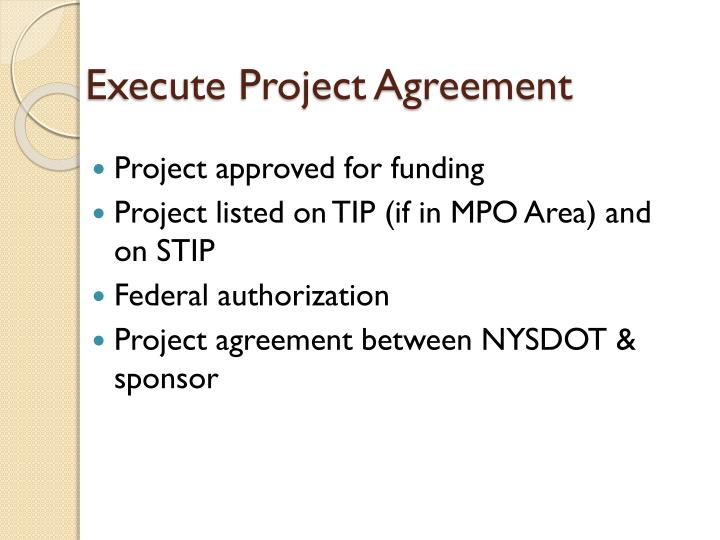Execute Project Agreement