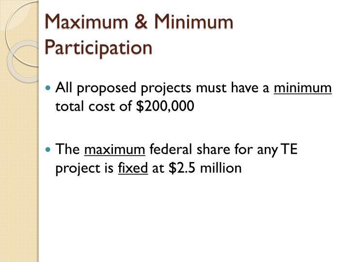 Maximum & Minimum Participation