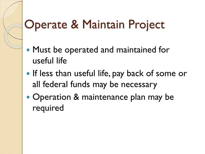 Operate & Maintain Project
