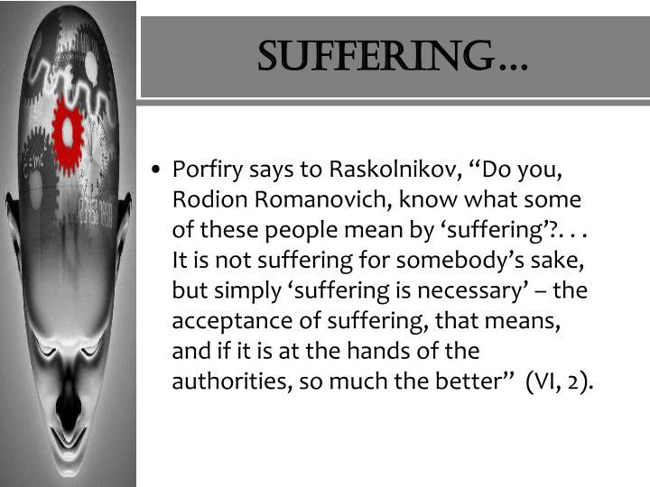 Suffering…