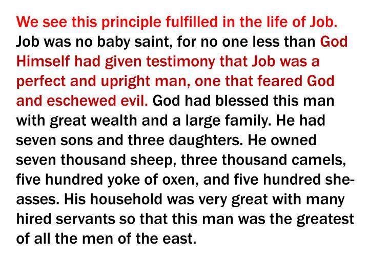 We see this principle fulfilled in the life of Job.