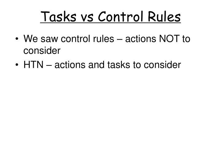 Tasks vs Control Rules