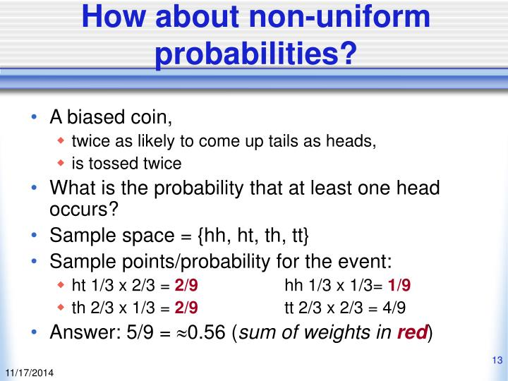 How about non-uniform probabilities?