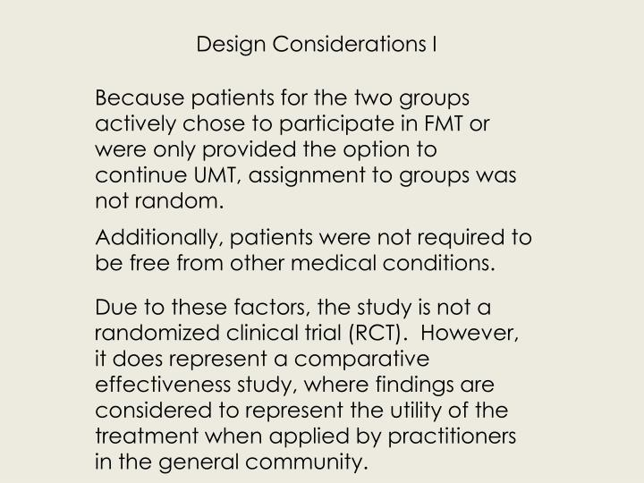 Because patients for the two groups actively chose to participate in FMT or were only provided the option to continue UMT, assignment to groups was not random.