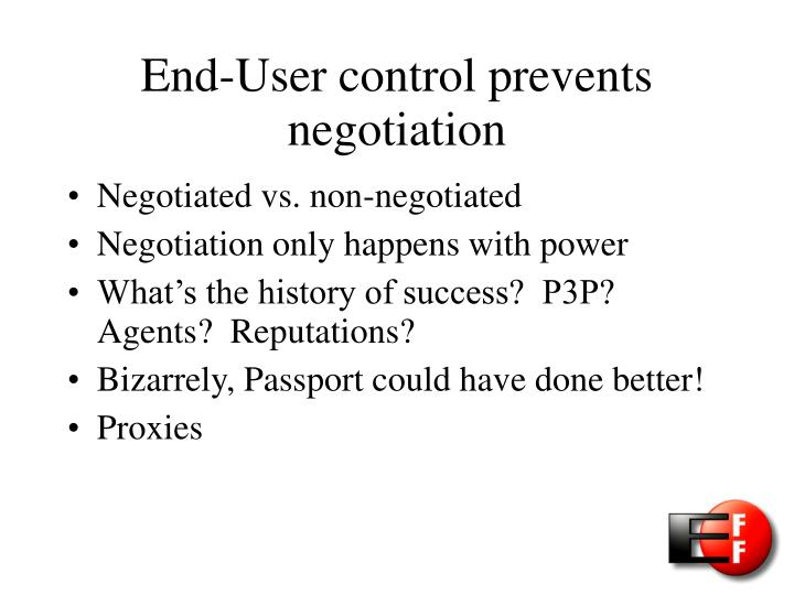 End-User control prevents negotiation