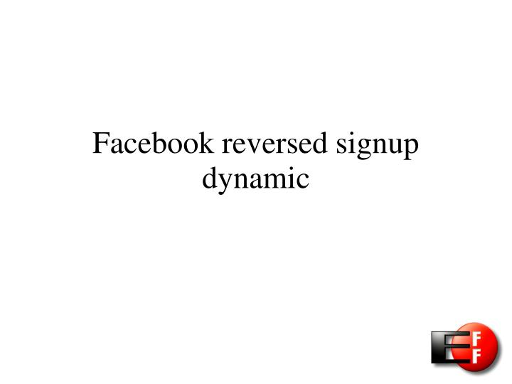 Facebook reversed signup dynamic