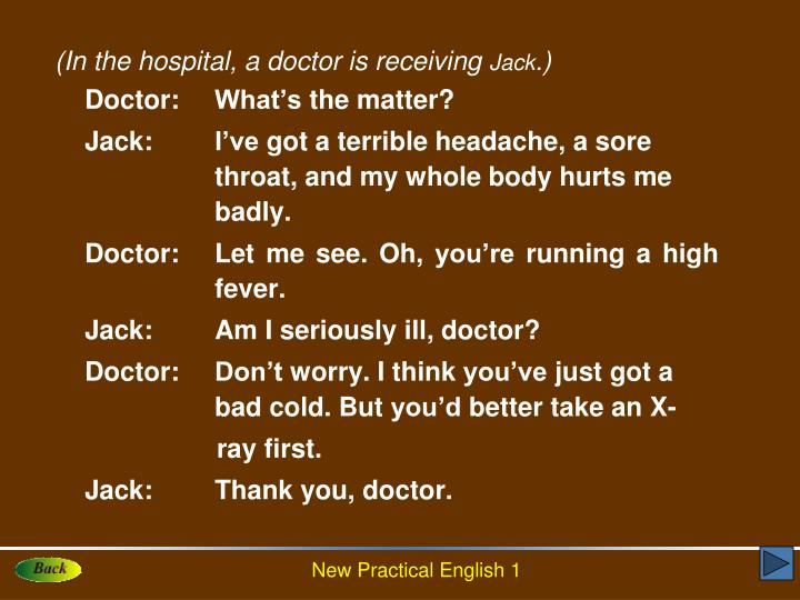 (In the hospital, a doctor is receiving