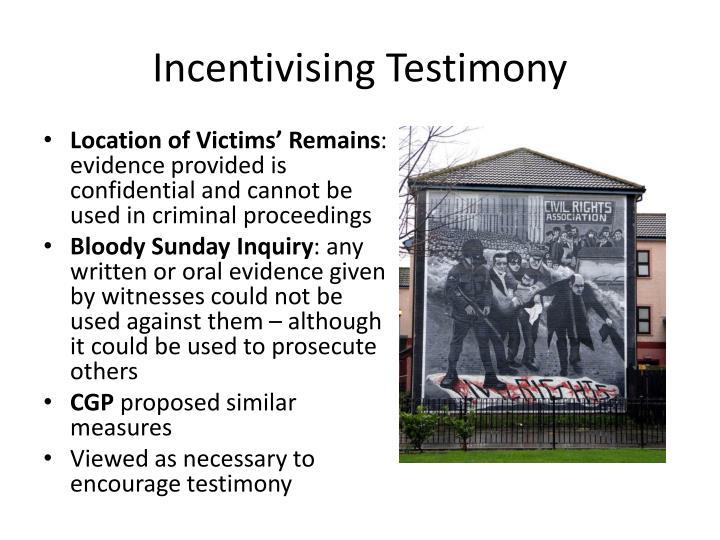 Incentivising Testimony
