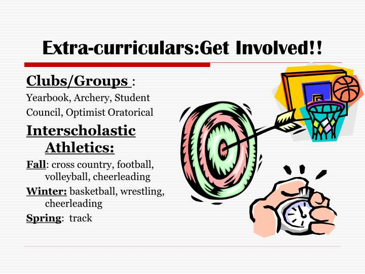 Extra-curriculars:Get Involved!!