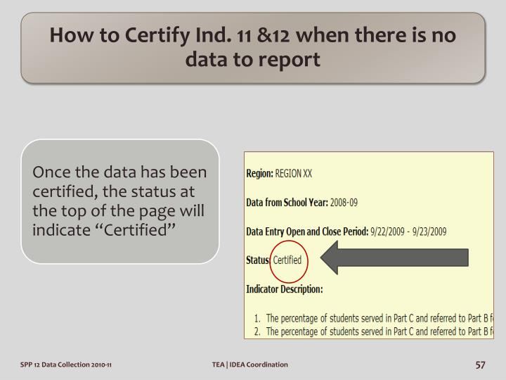 How to Certify Ind. 11 &12 when there is no data to report