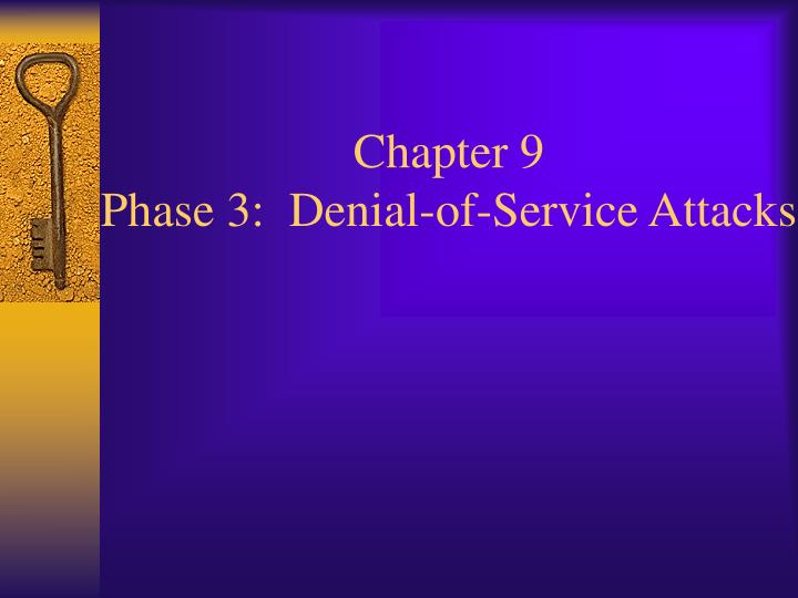 chapter 9 phase 3 denial of service attacks