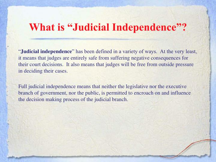 """What is """"Judicial Independence""""?"""