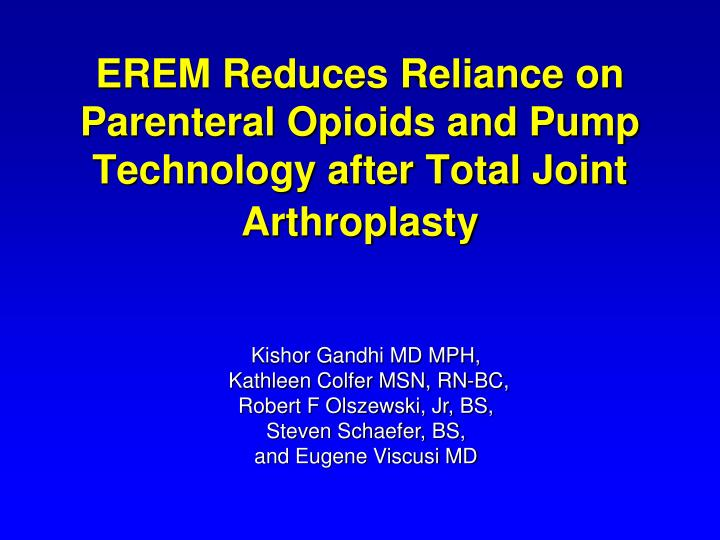 erem reduces reliance on parenteral opioids and pump technology after total joint arthroplasty